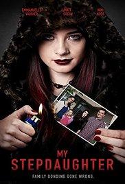 A mostohalányom /Stepdaughter/-színes, magyarul beszélő, kanadai thriller, 2015, 83 perc