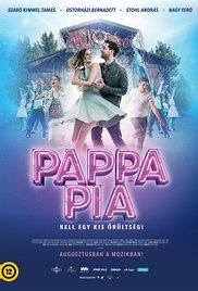 Pappa pia-magyar romantikus vígjáték, 105 perc, 2017